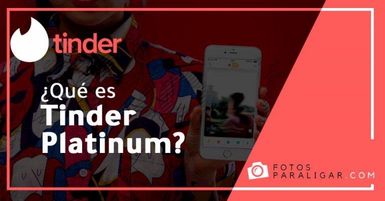 ¿Qué es Tinder Platinum?